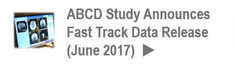 ABCD Study Releases fast track data June 2017